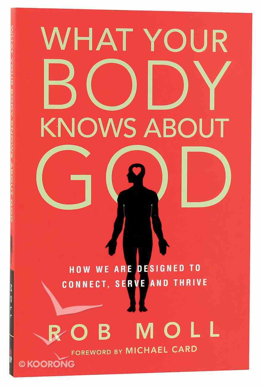 What Your Body Knows About God Paperback
