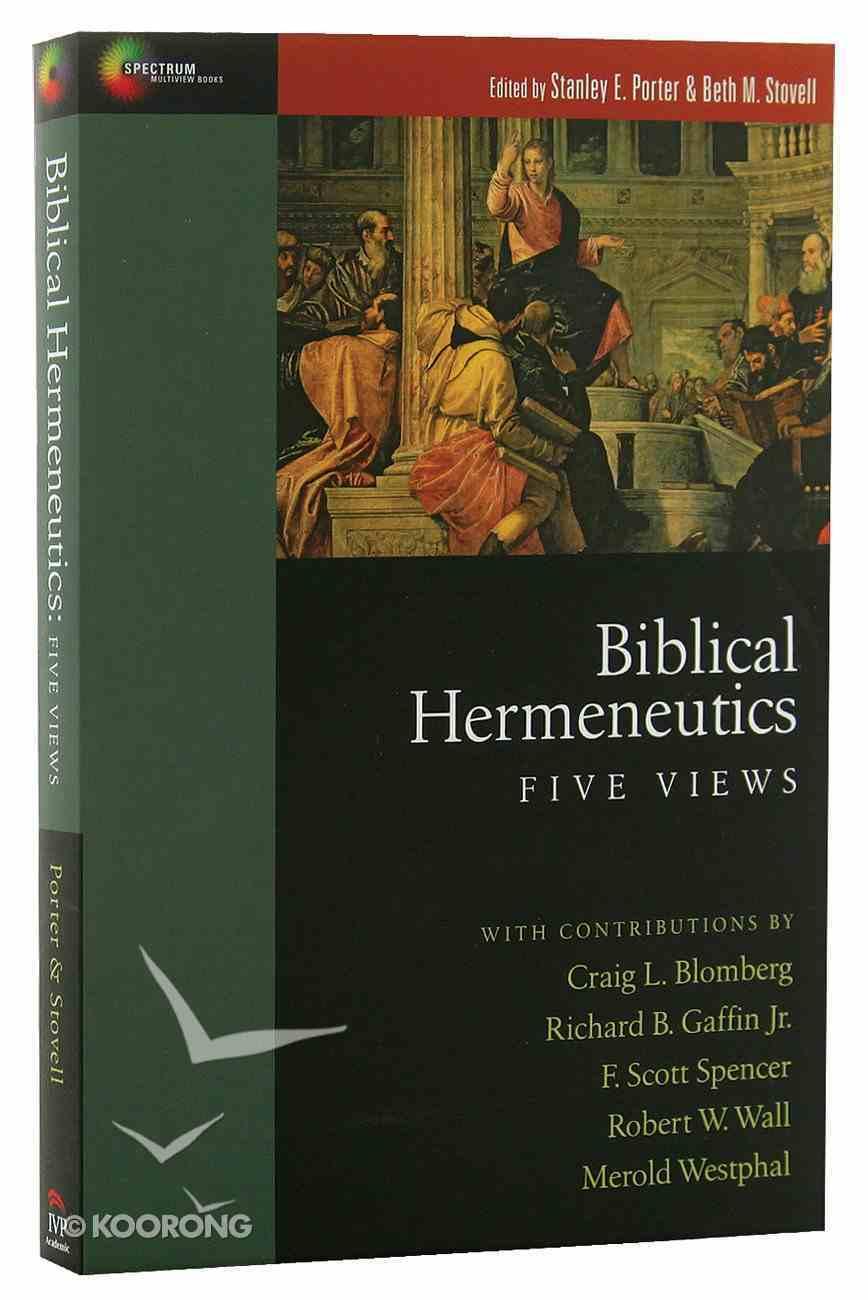 Biblical Hermeneutics: Five Views (Spectrum Multiview Series) Paperback