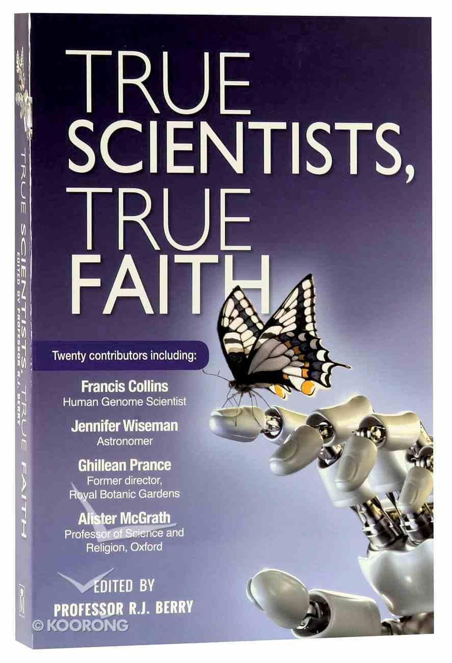 True Scientists, True Faith Paperback