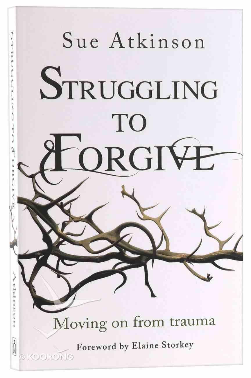 Struggling to Forgive Paperback