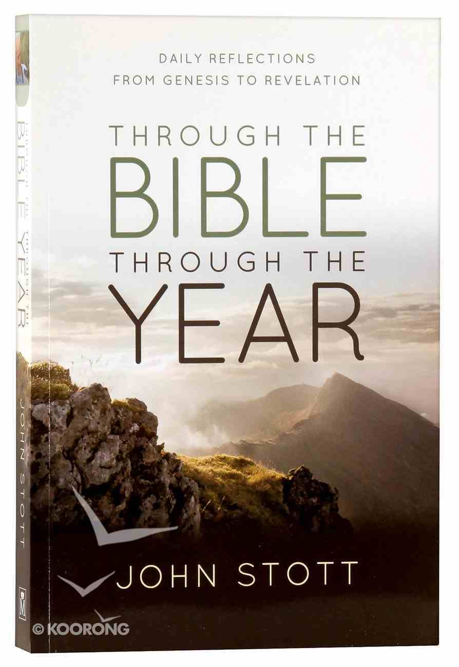 Through the Bible Through the Year: Daily Reflections From Genesis to Revelation Paperback