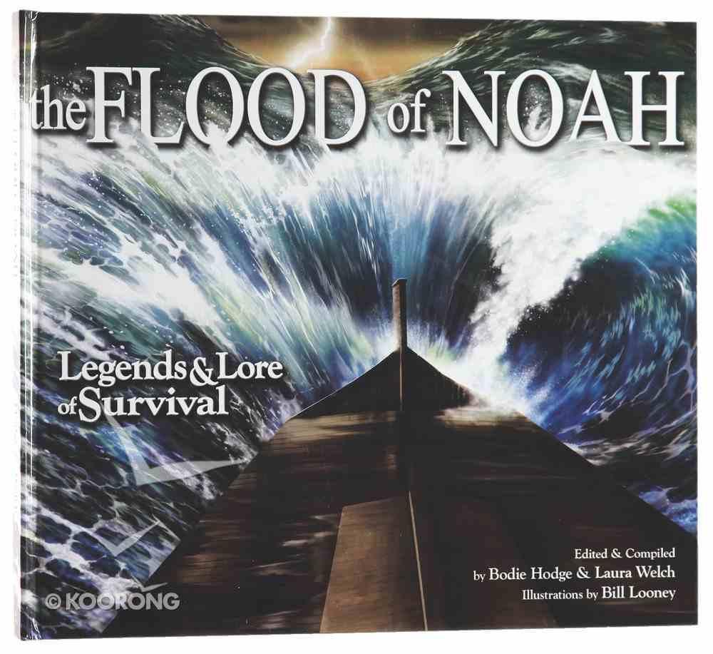 Flood of Noah, the Legends & Lore of Survival Hardback