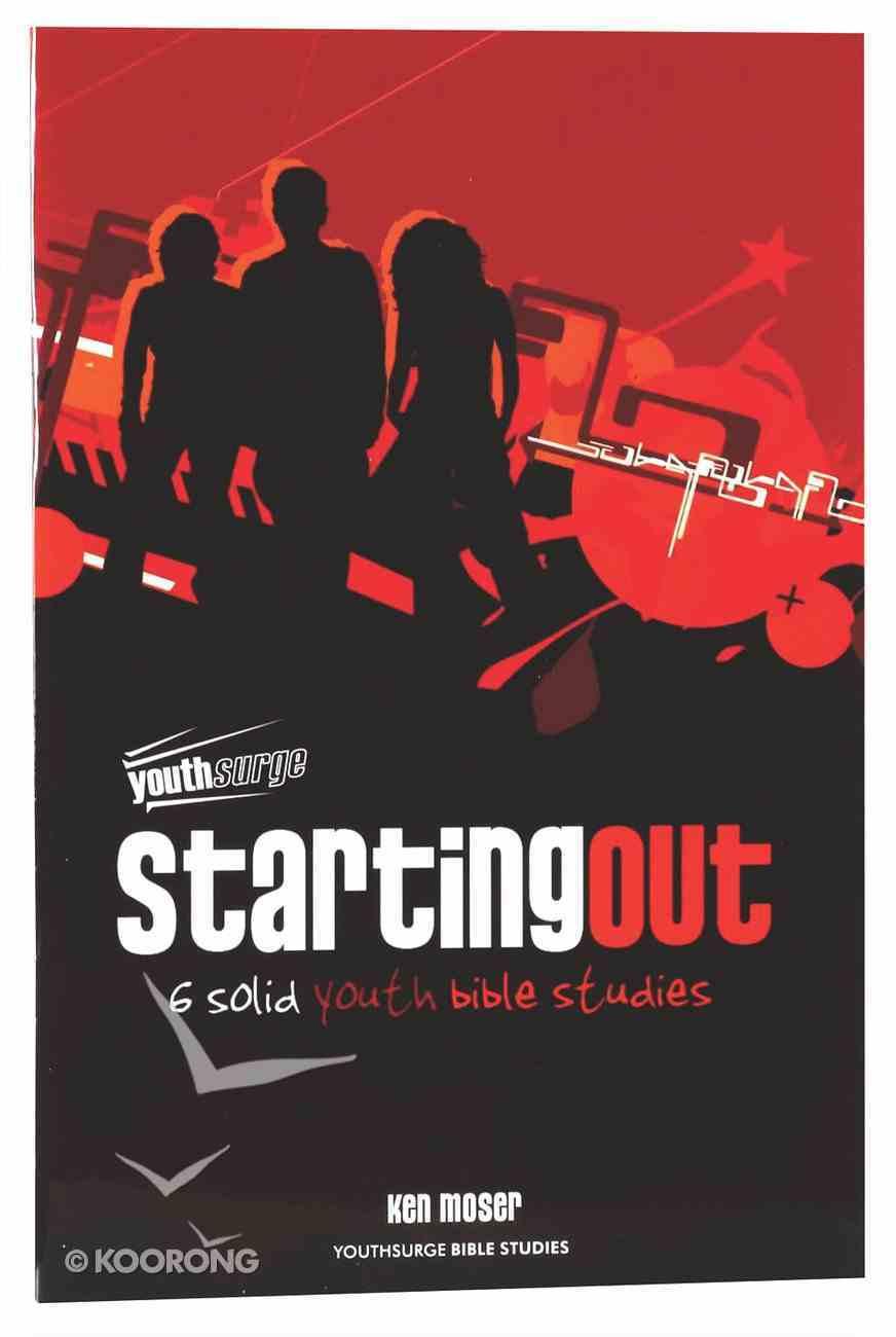 Starting Out (Youthsurge Bible Studies Series) Paperback