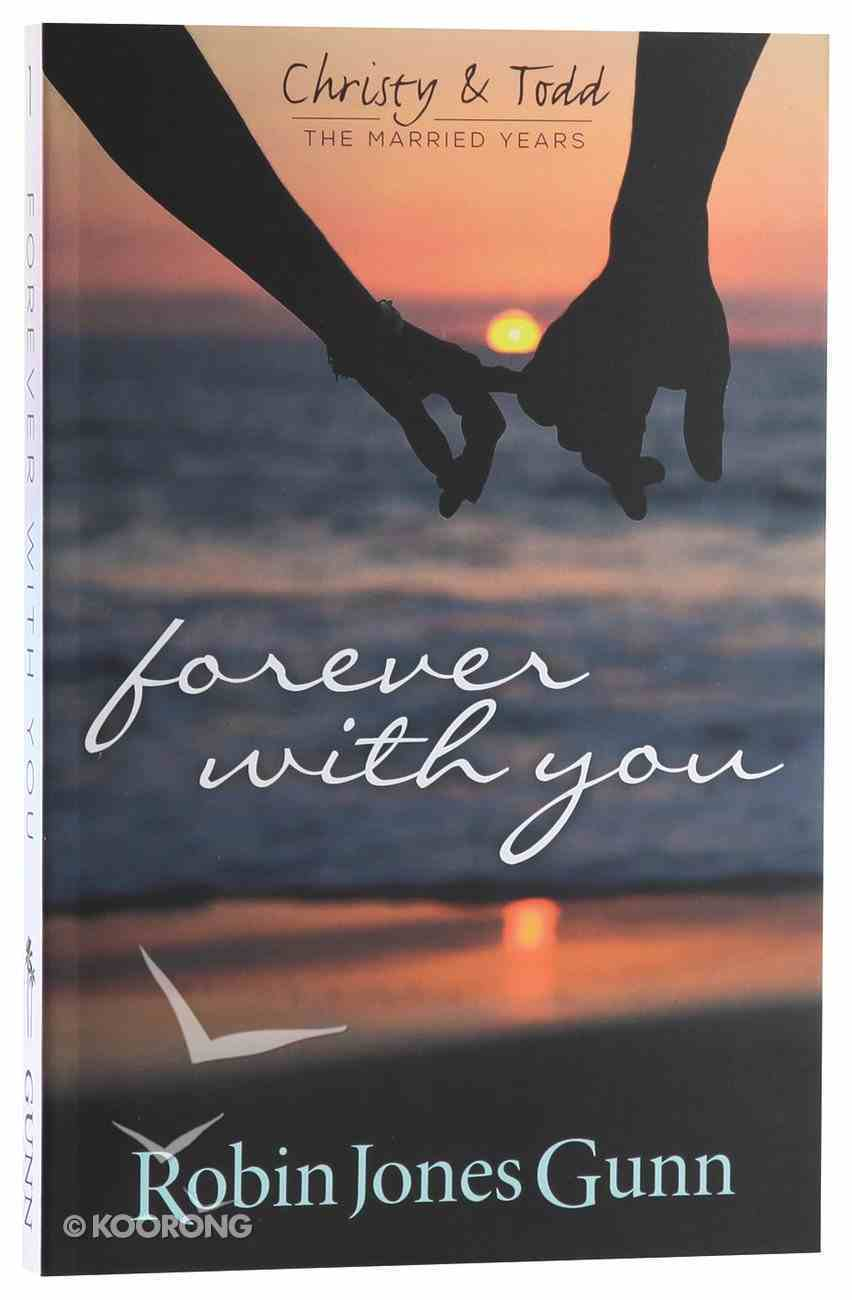 Forever With You (#01 in Christy & Todd The Married Years Series) Paperback