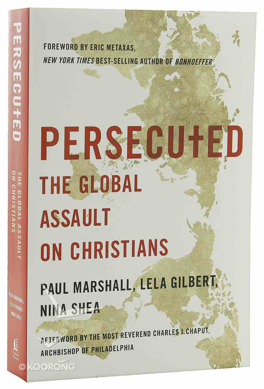 Persecuted: The Global Assault on Christians Paperback
