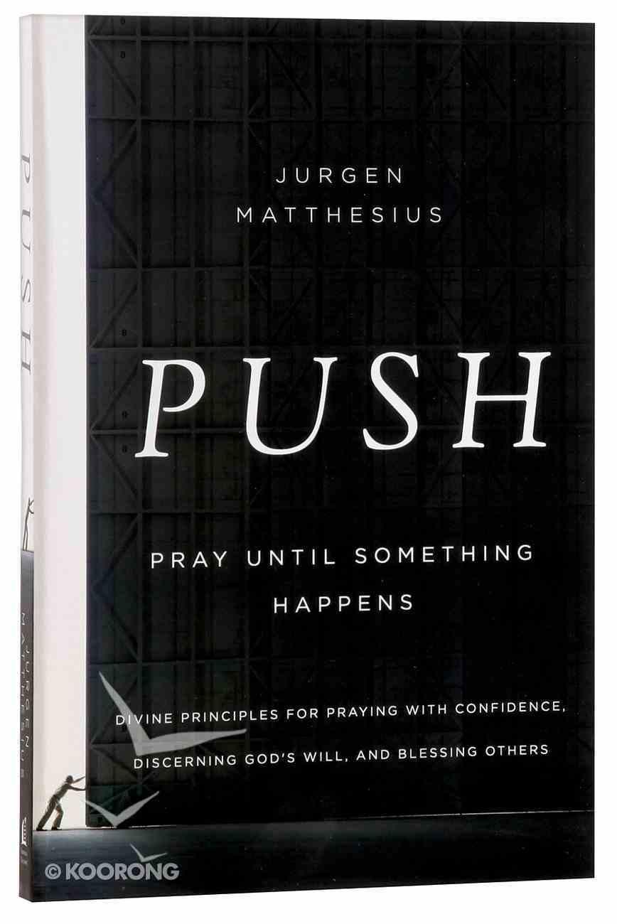 Push: Pray Until Something Happens Paperback