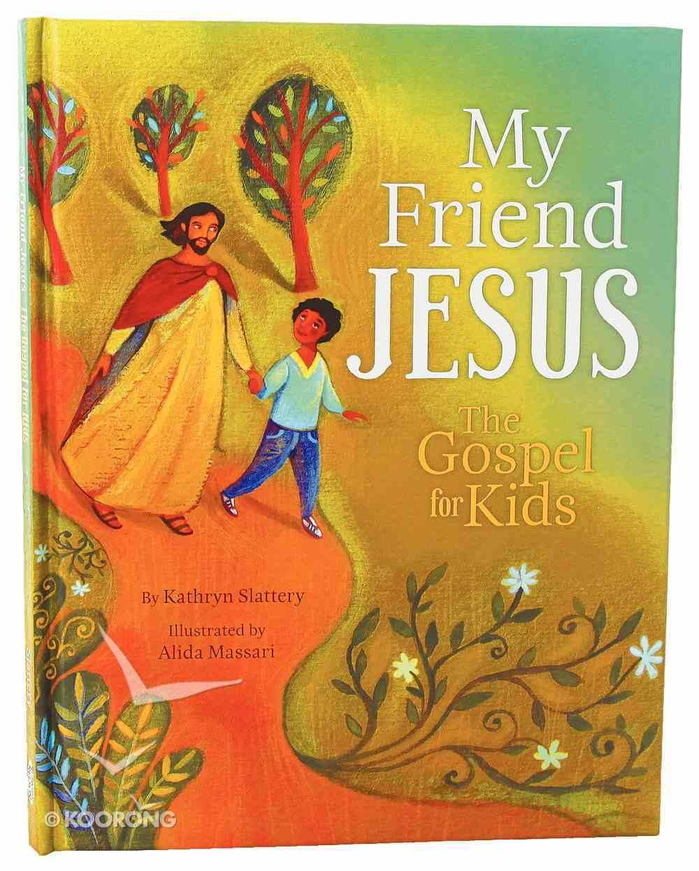 My Friend Jesus; the Gospel For Kids Hardback