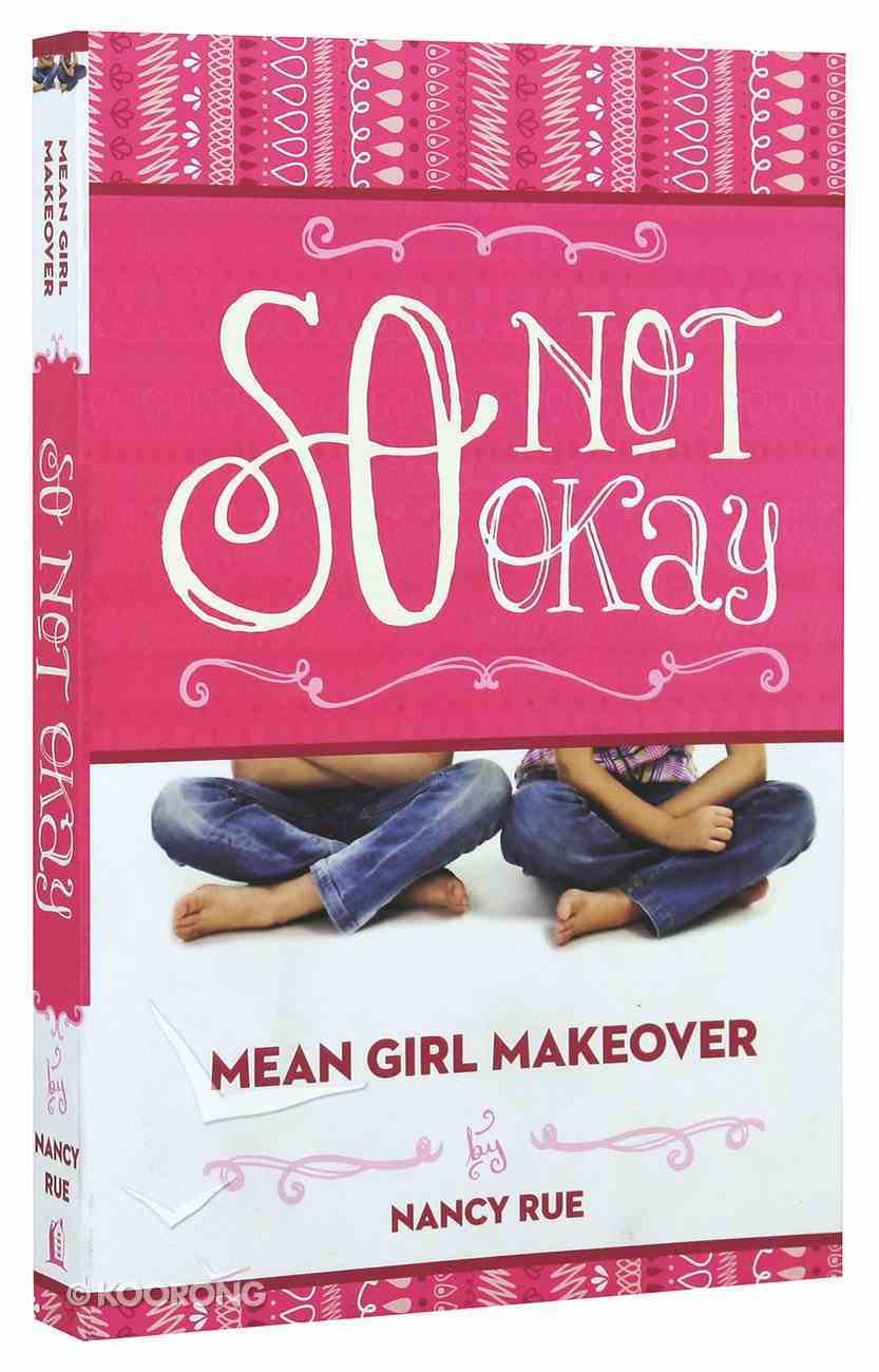 So Not Okay (#01 in Mean Girl Makeover Trilogy Series) Paperback