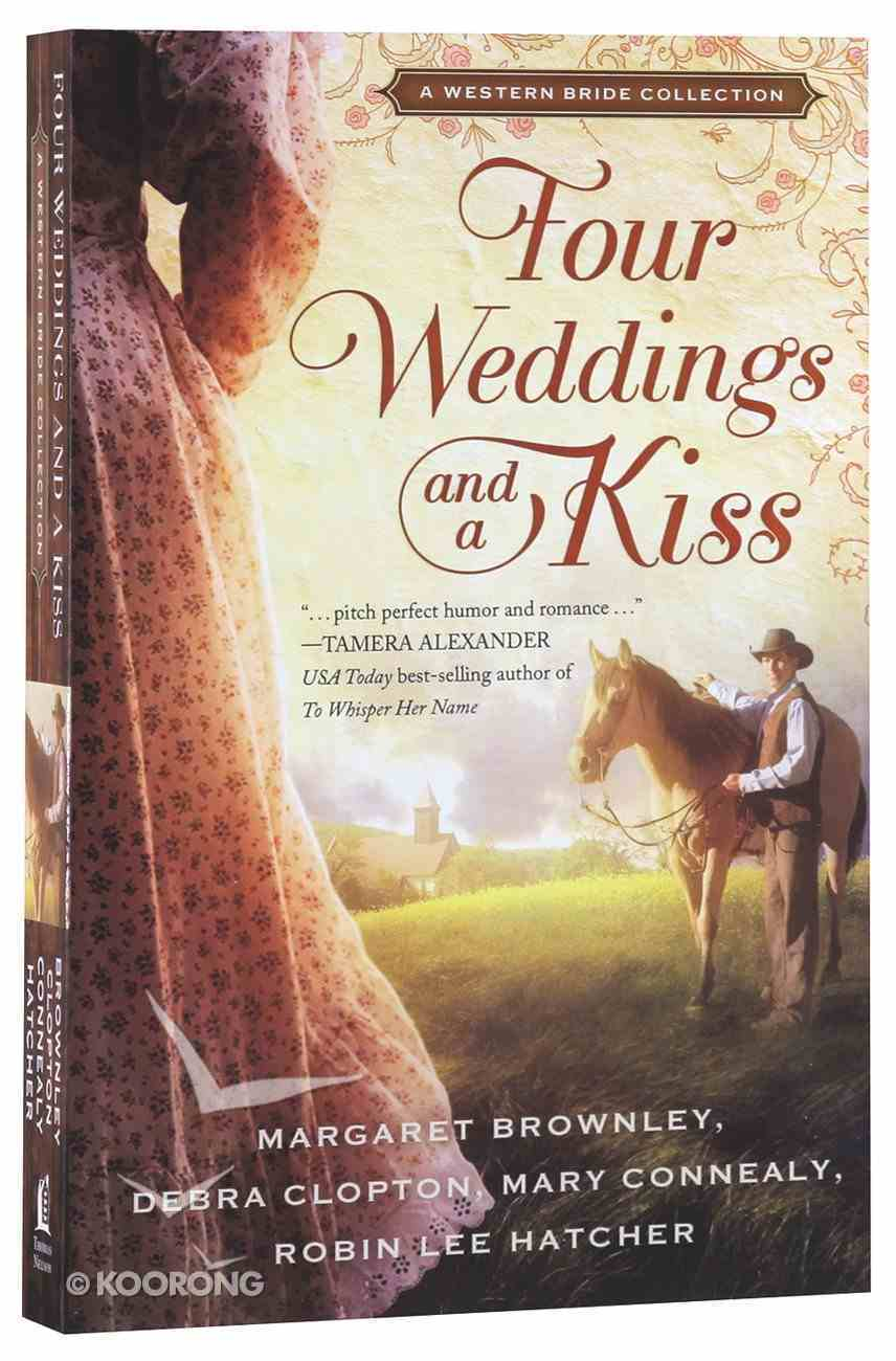 Four Weddings and a Kiss (Western Bride Collection Series) Paperback
