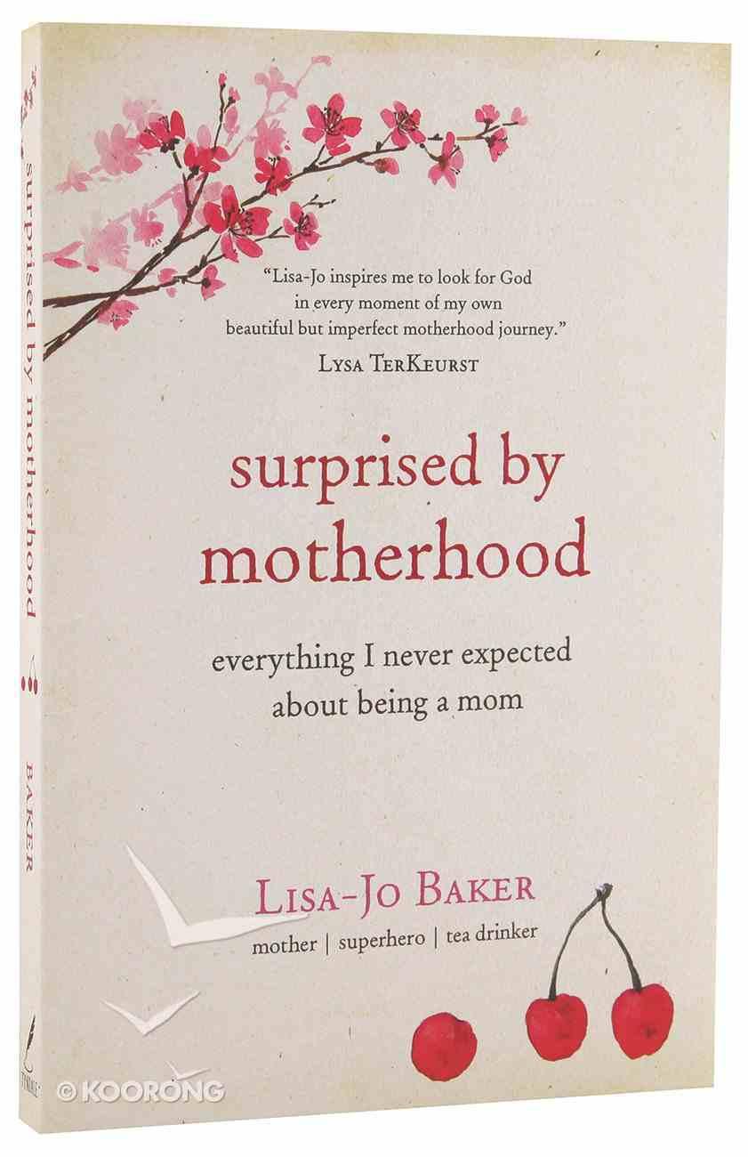 Surprised By Motherhood Paperback