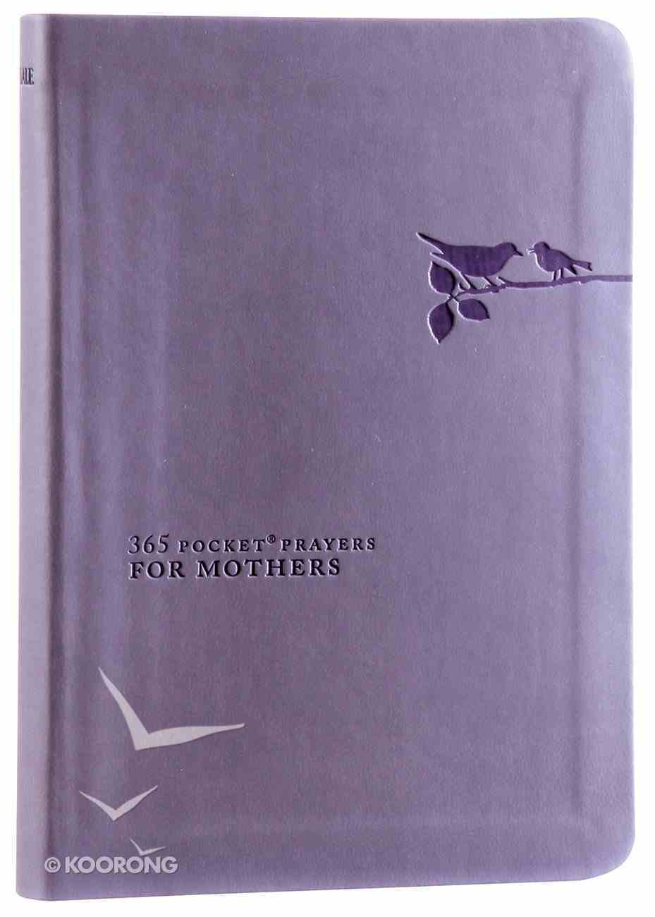 365 Pocket Prayers For Mothers: Guidance and Wisdom For Each New Day Imitation Leather