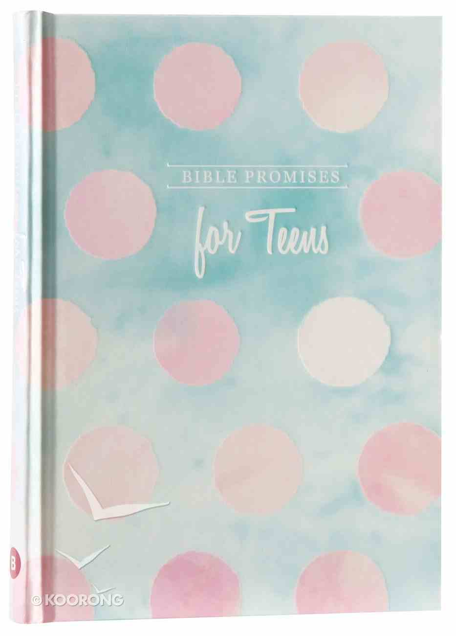 Bible Promises For Teens (Bible Promises Series) Hardback