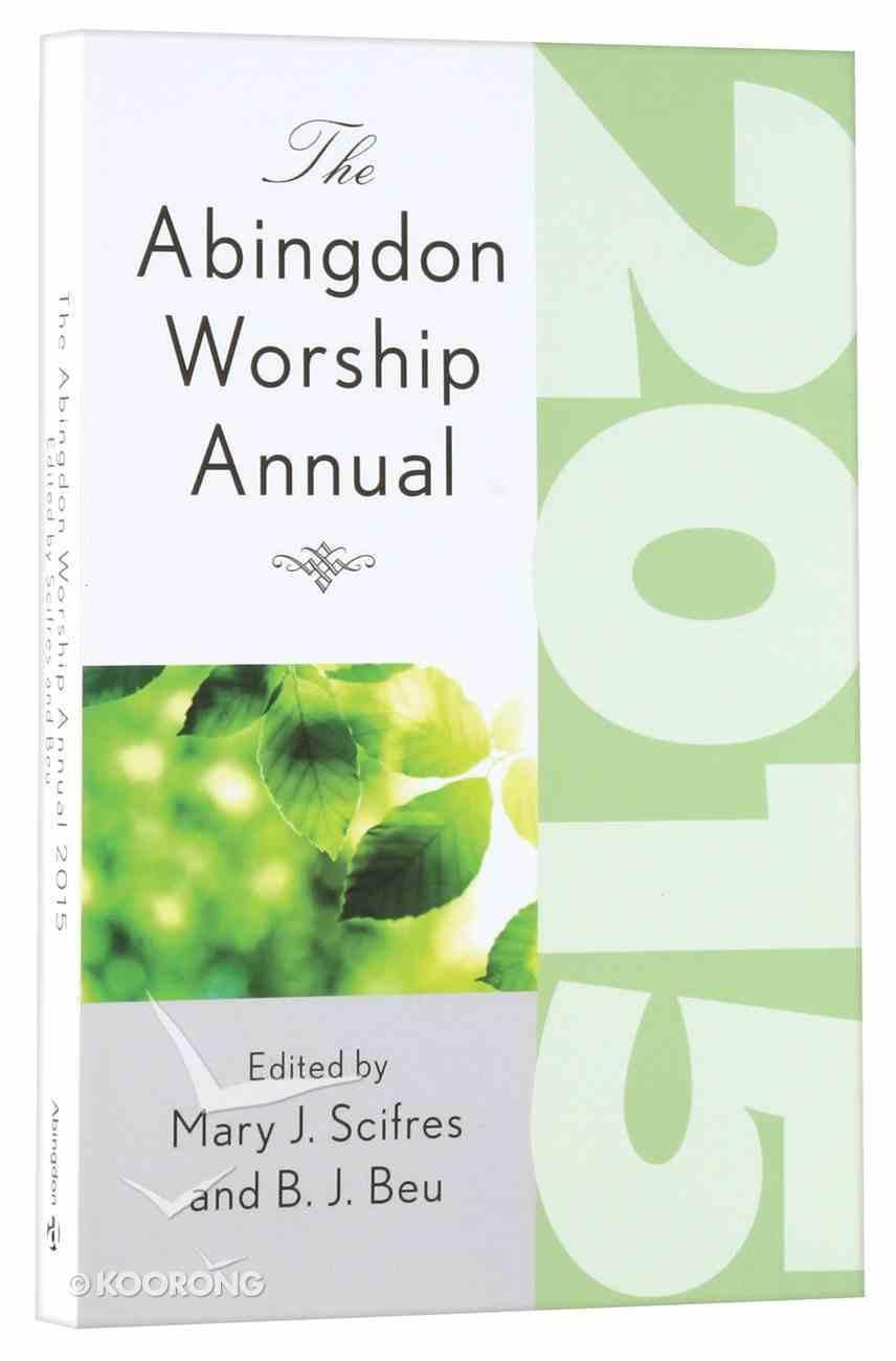 The Abingdon Worship Annual 2015 Paperback