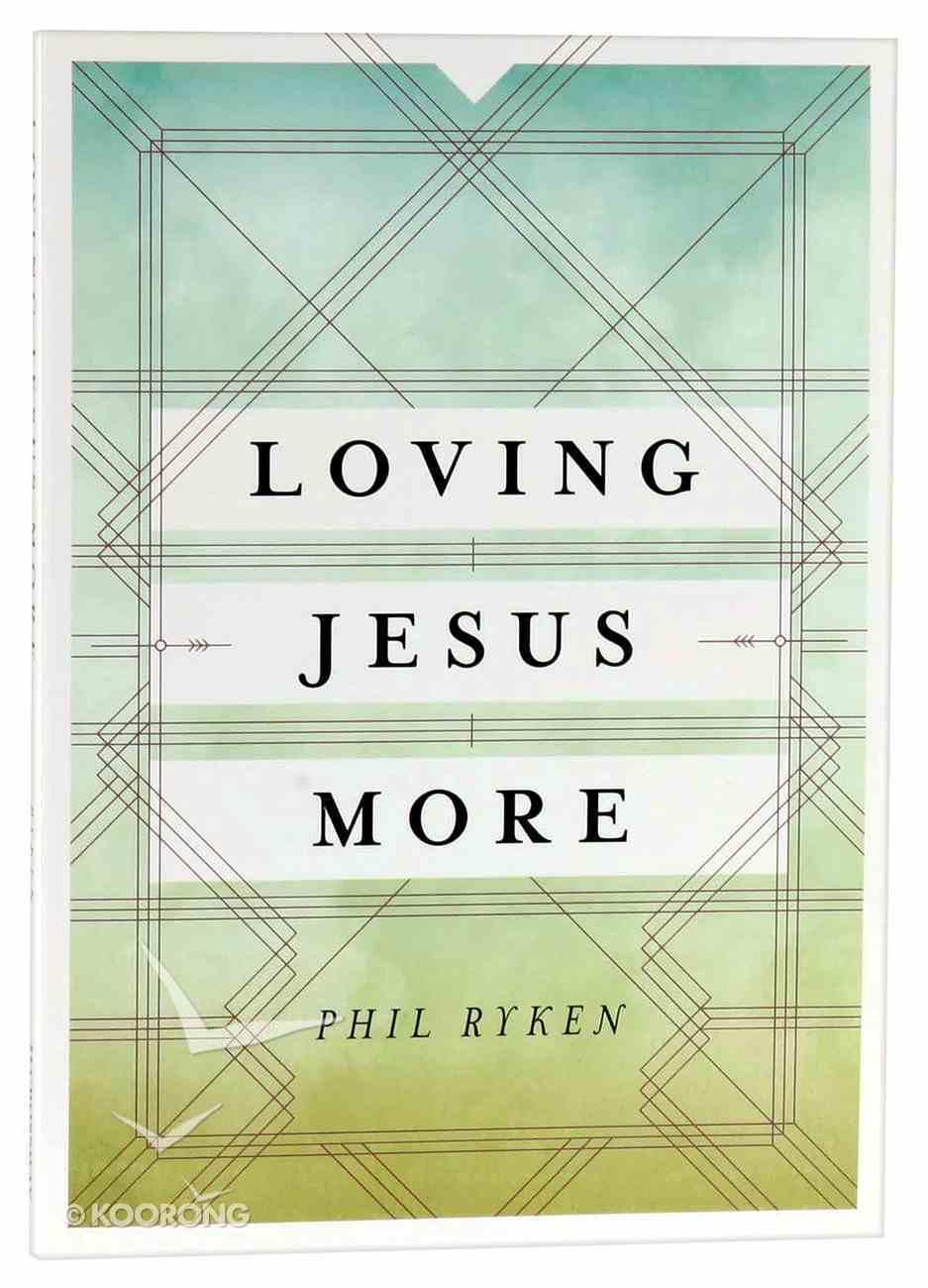 Loving Jesus More Paperback