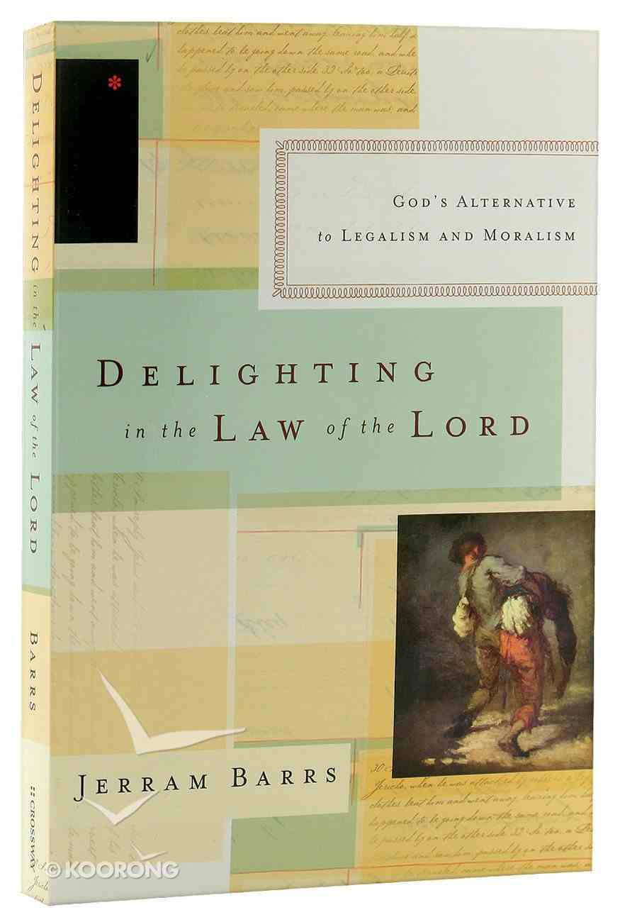 Delighting in the Law of the Lord Paperback