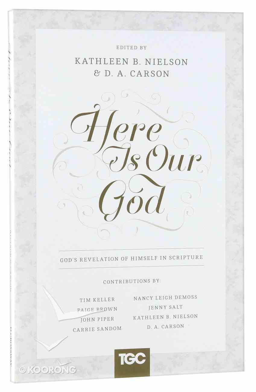 Here is Our God: God's Revelation of Himself in Scripture Paperback
