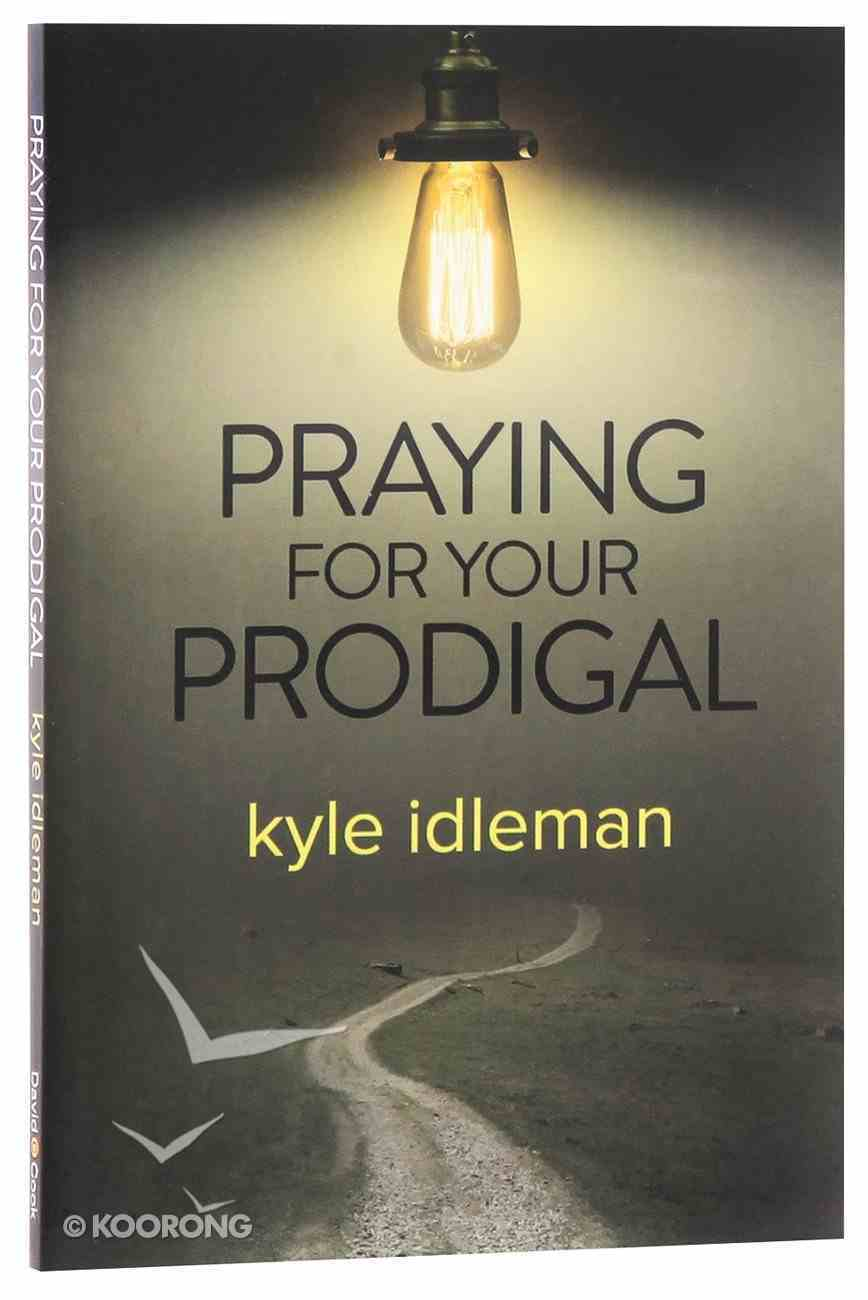Praying For Your Prodigal Paperback