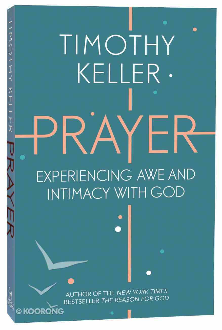 Prayer: Experiencing Awe and Intimacy With God PB (Larger)