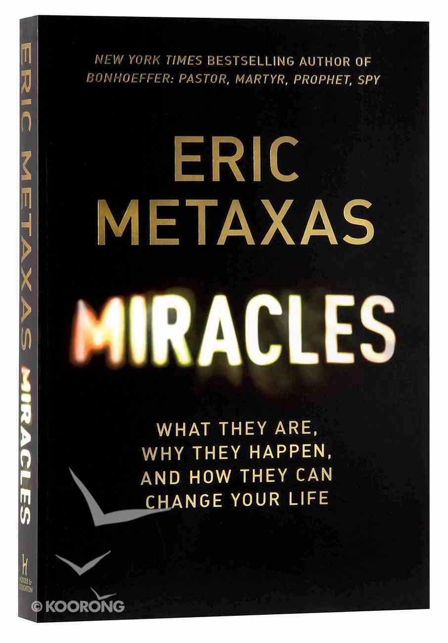 Miracles: What They Are, Why They Happen, and How They Can Change Your Life Paperback