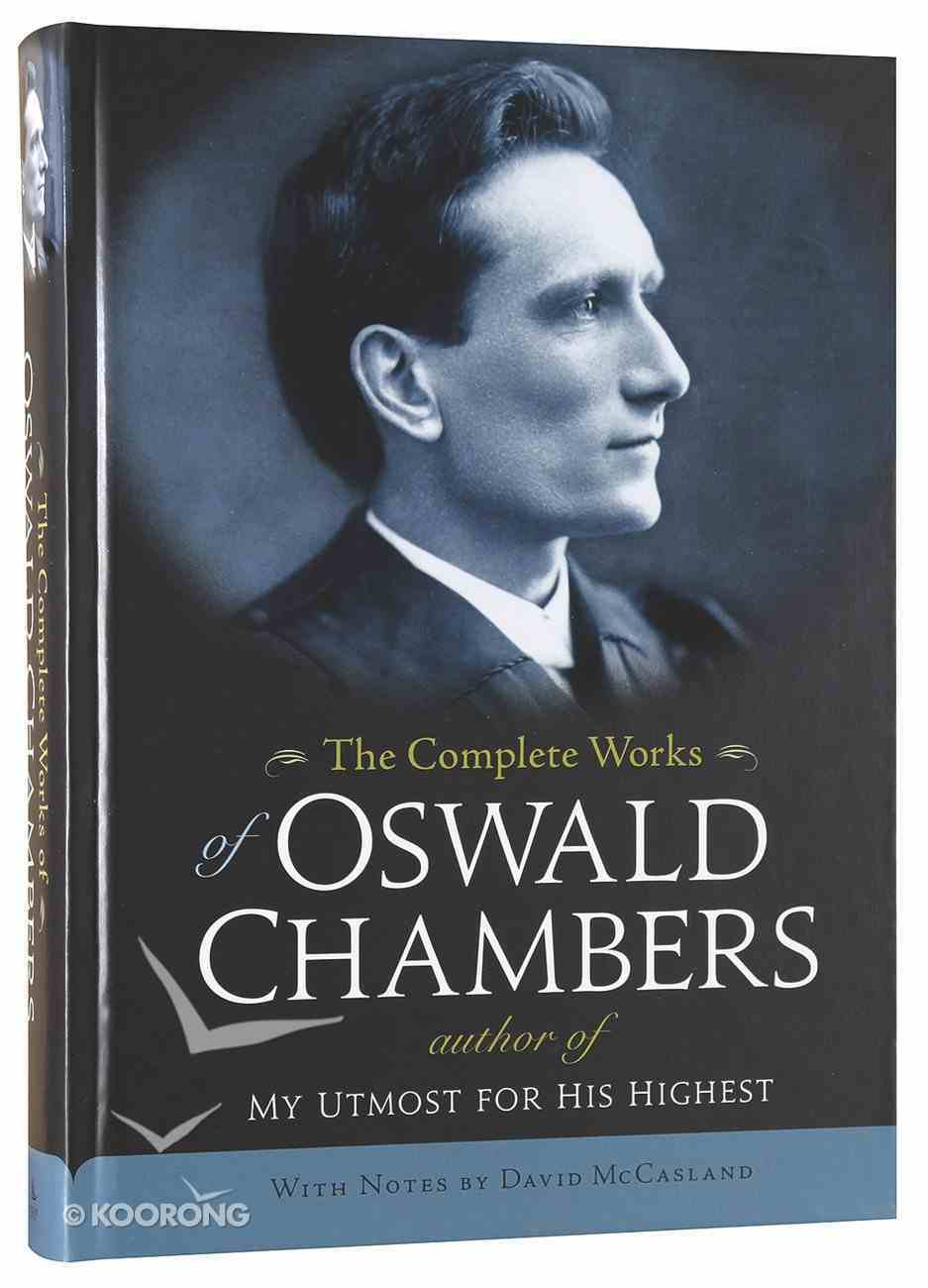 The Complete Works of Oswald Chambers Hardback