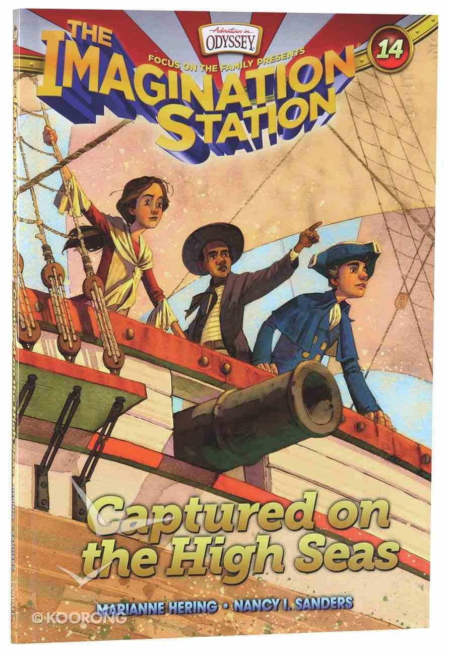 Captured on the High Seas (#14 in Adventures In Odyssey Imagination Station (Aio) Series) Paperback