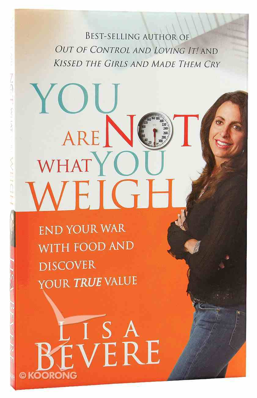 You Are Not What You Weigh Paperback