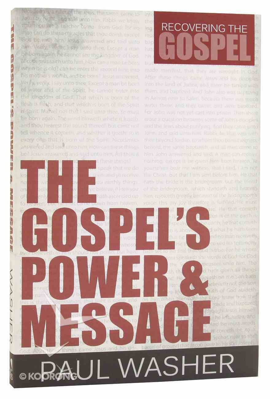 The Gospel's Power and Message (#01 in Recovering The Gospel Series) Paperback