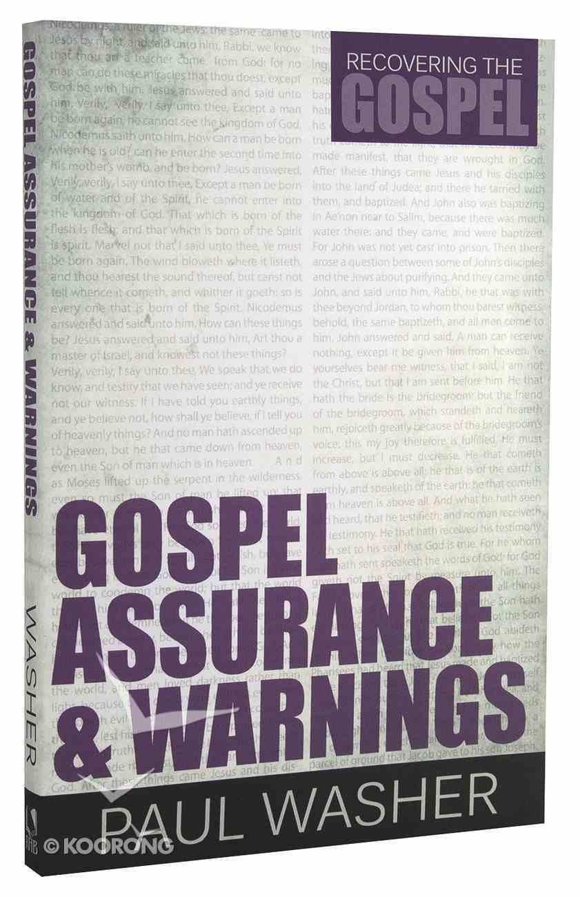 Gospel Assurance and Warnings (#03 in Recovering The Gospel Series) Paperback