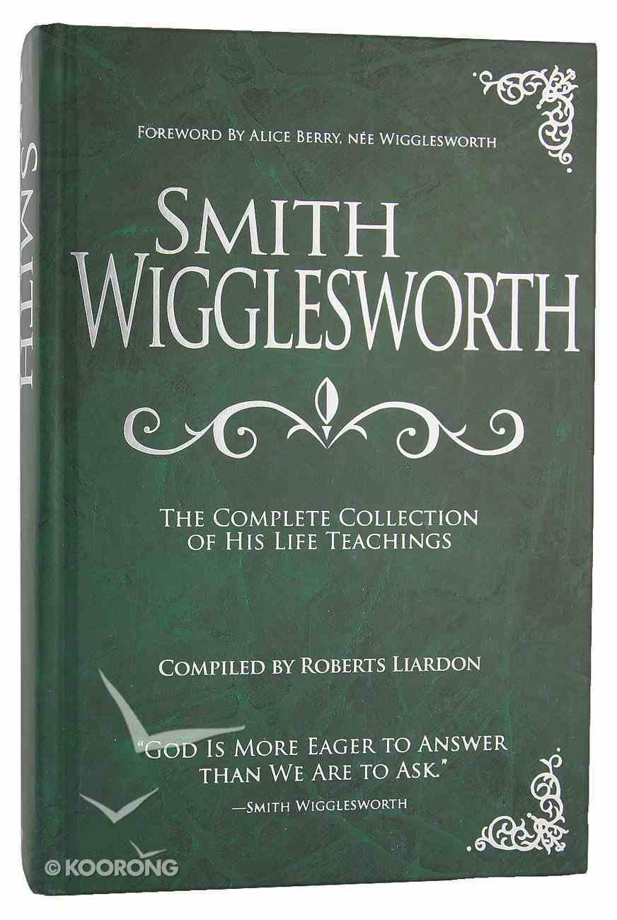 Smith Wigglesworth: Complete Collection Hardback