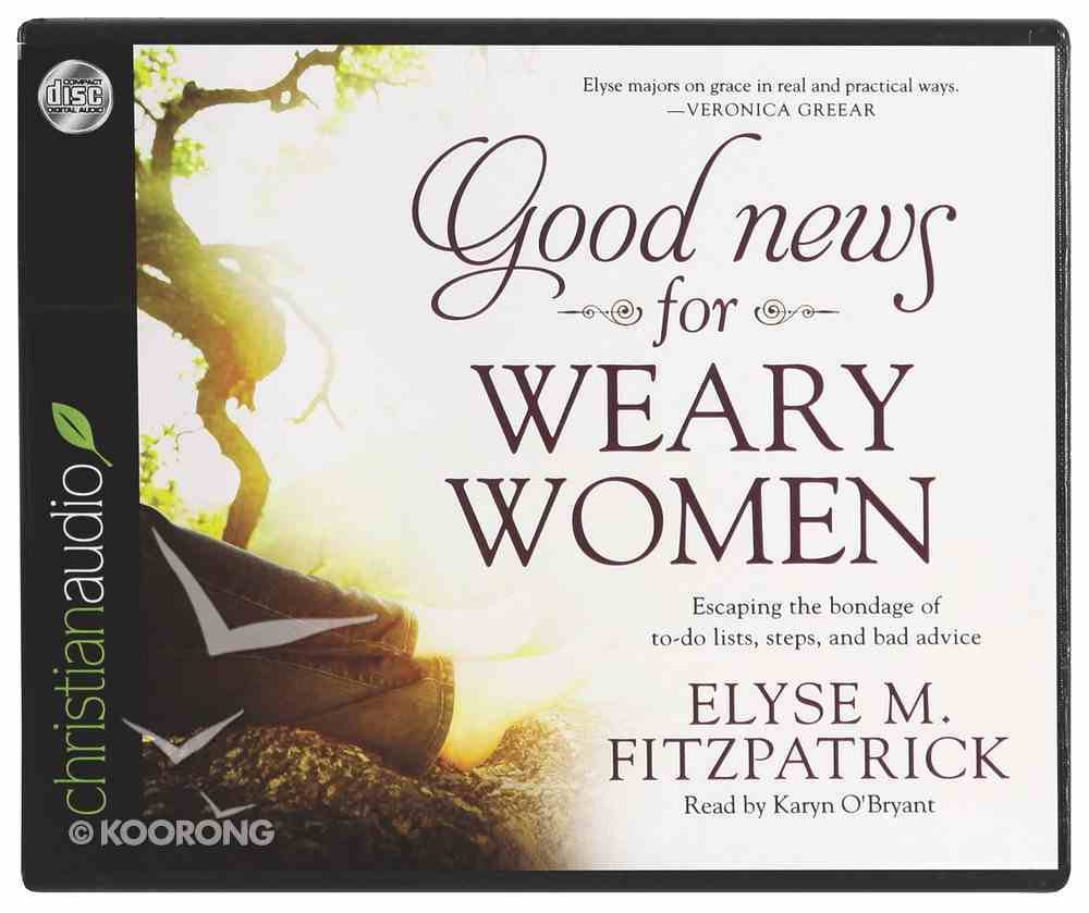 Good News For Weary Women (Unabridged) CD