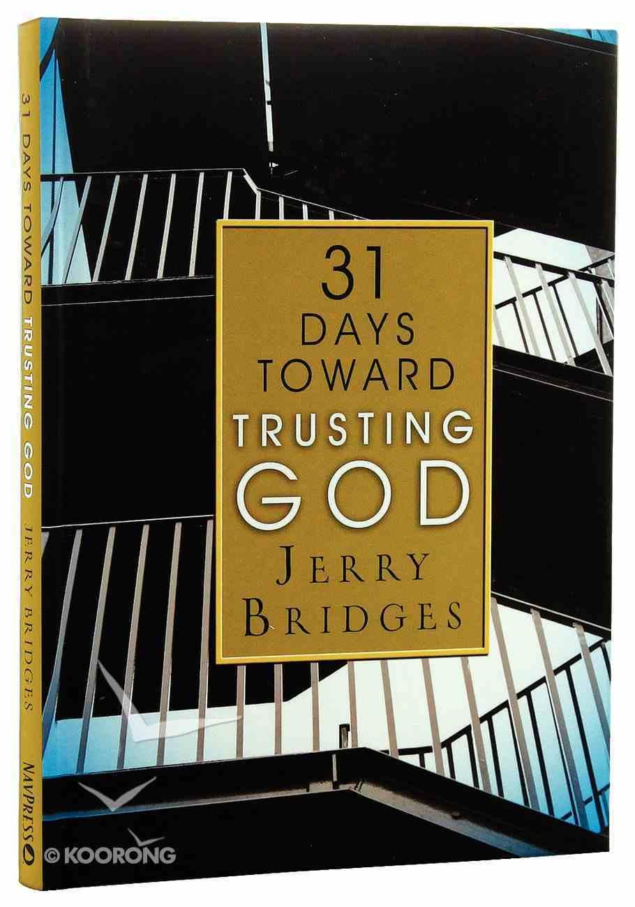 31 Days Toward Trusting God Hardback
