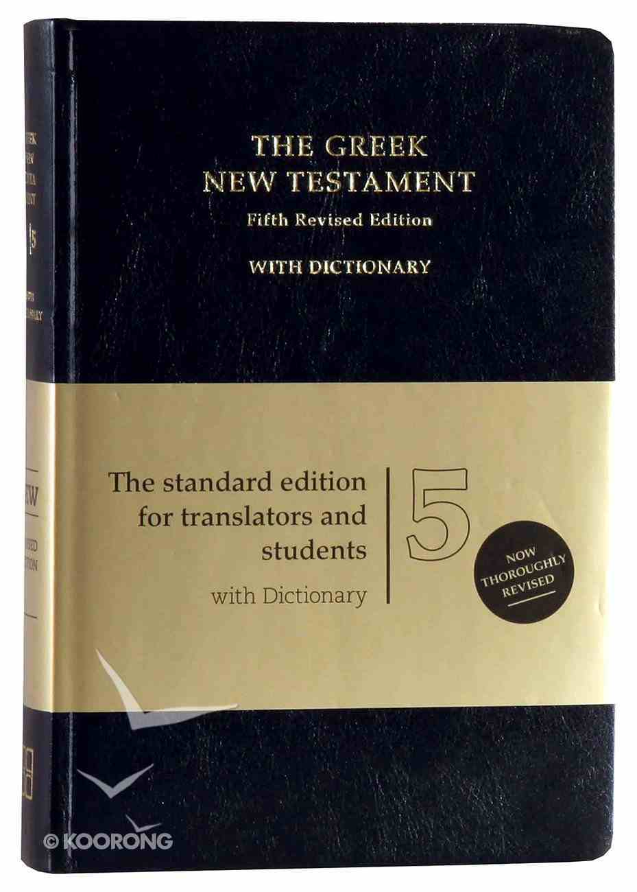 Greek New Testament Ubs5 Fifth Revised Edition With Concise Greek English Dictionary Imitation Leather