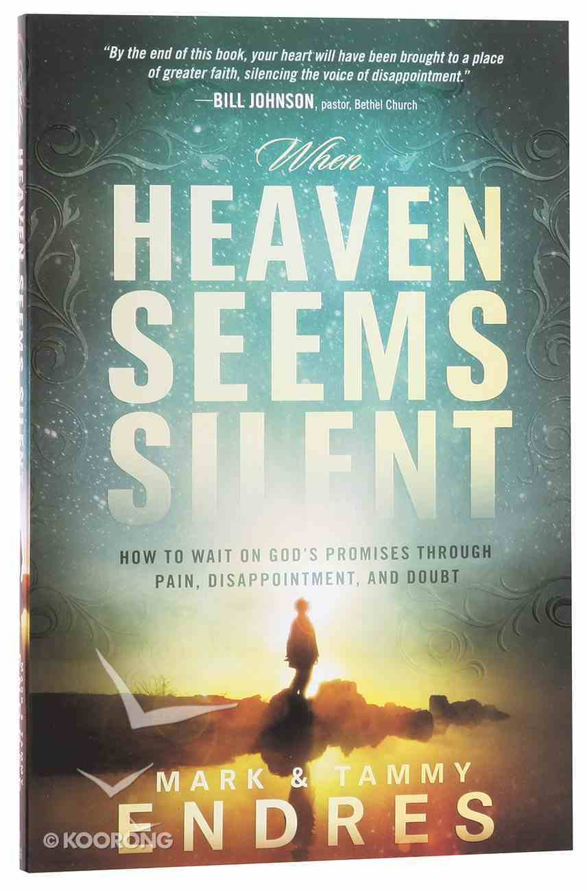 When Heaven Seems Silent Paperback
