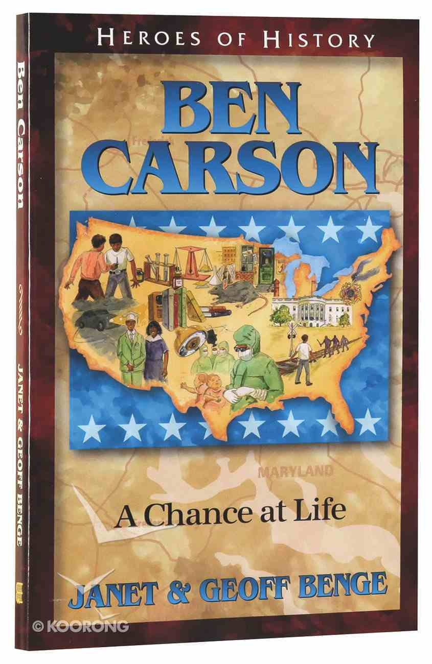Ben Carson - a Chance At Life (Heroes Of History Series) Paperback