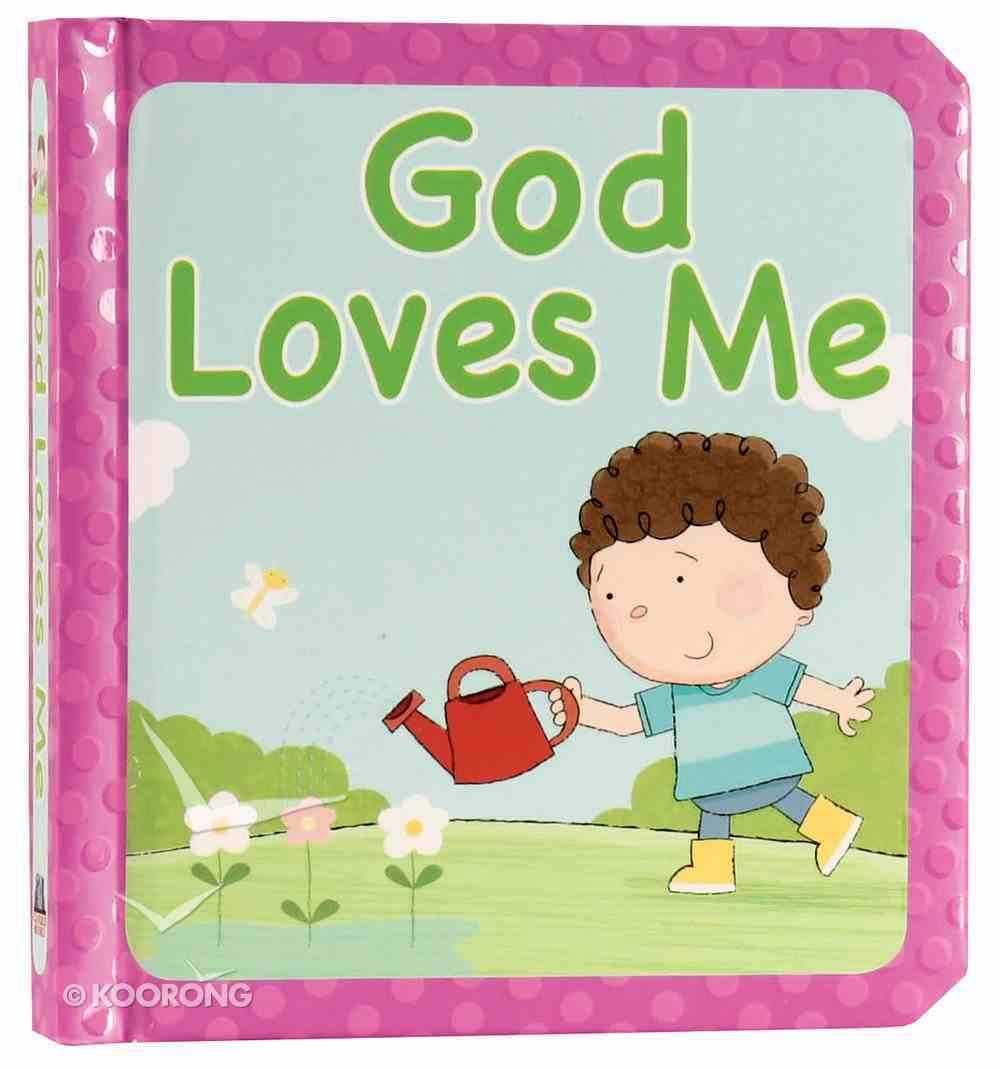 God Loves Me Board Book