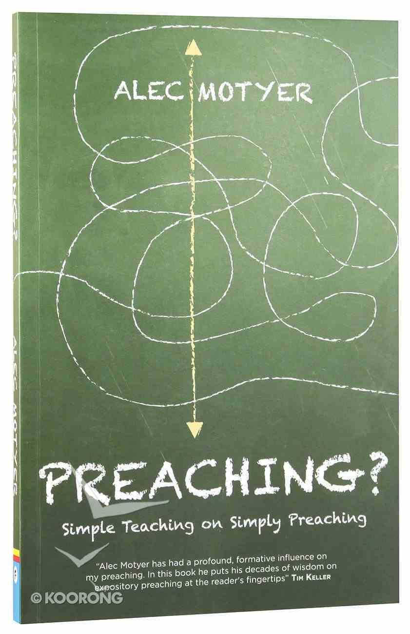 Preaching? Simple Teaching on Simply Preaching Paperback