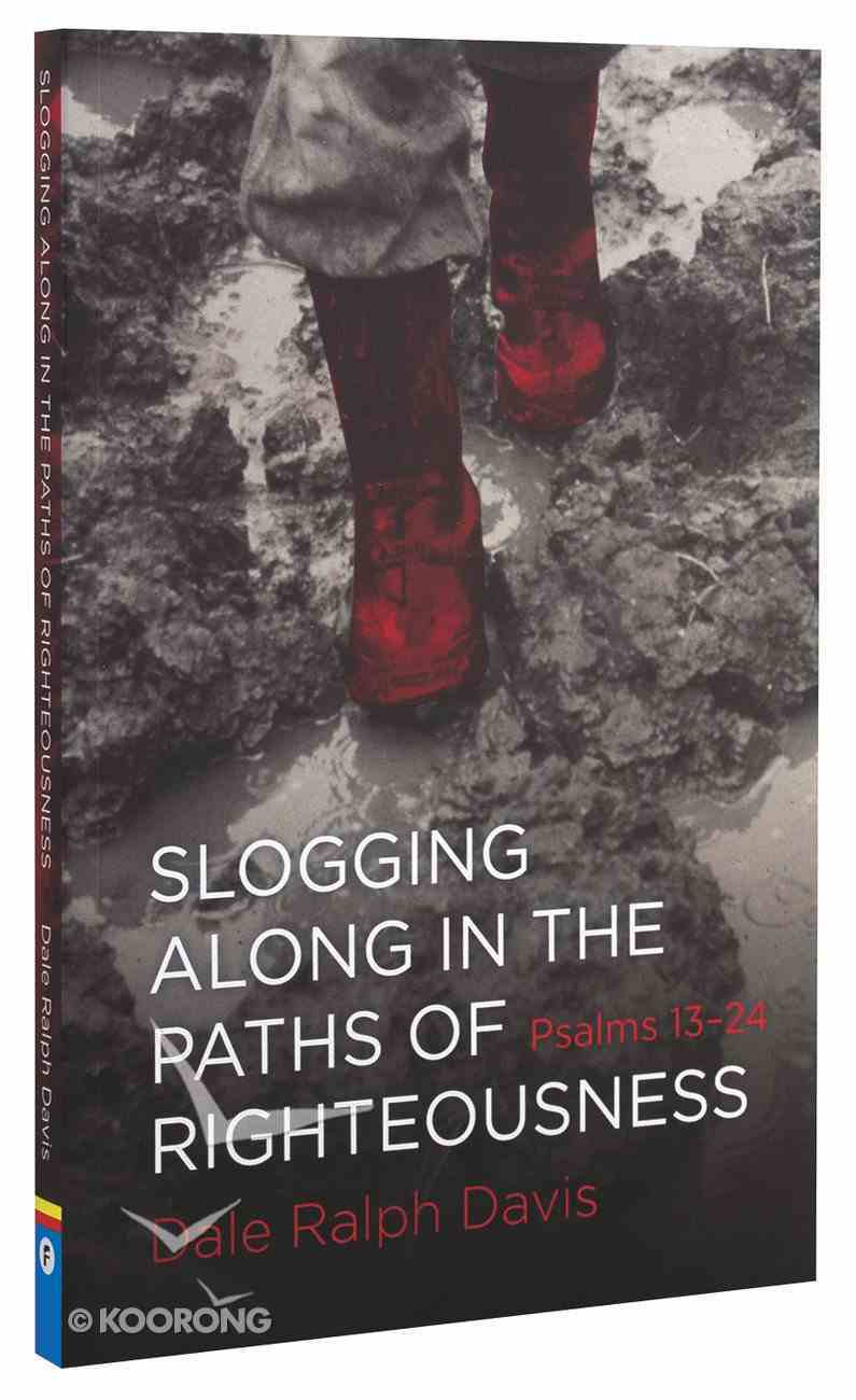 Psalms 13-24: Slogging Along in the Paths of Righteousness Paperback