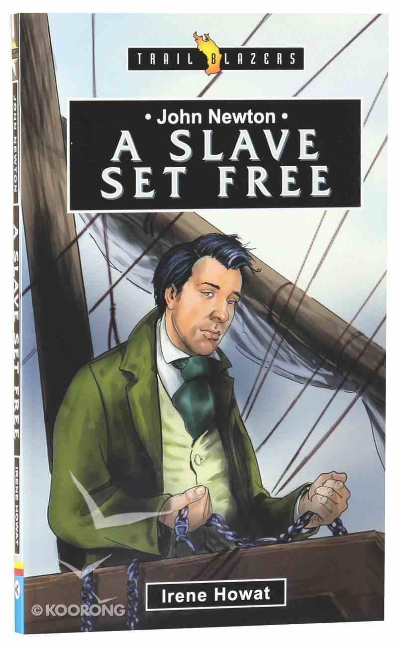 John Newton - a Slave Set Free (Trail Blazers Series) Paperback