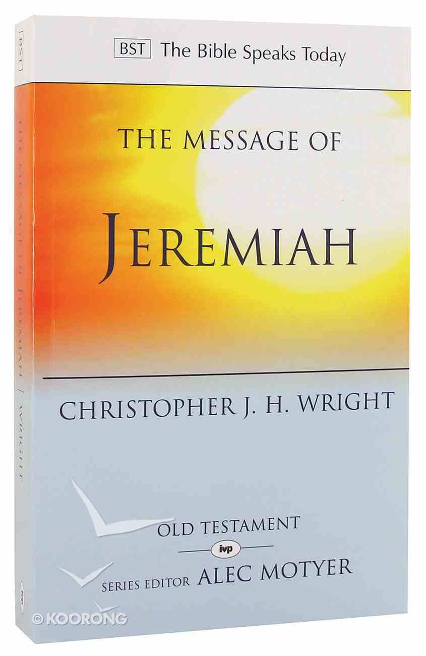 Message of Jeremiah: Grace in the End (Bible Speaks Today Series) PB Large Format