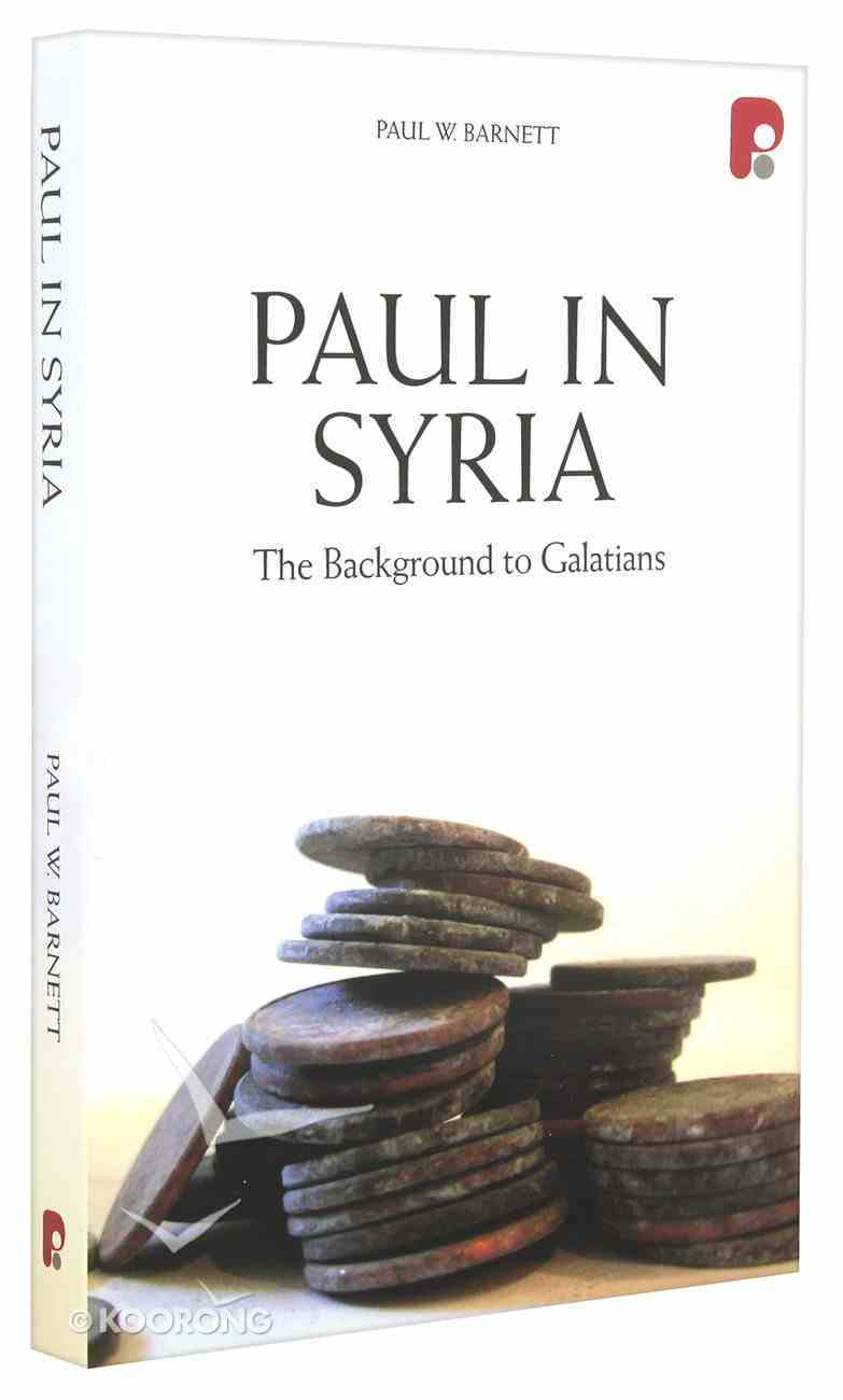 Paul in Syria: The Background to Galatians Paperback