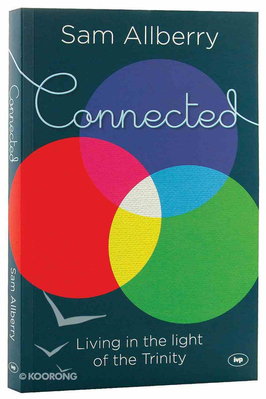 Connected: Living in the Light of the Trinity Paperback