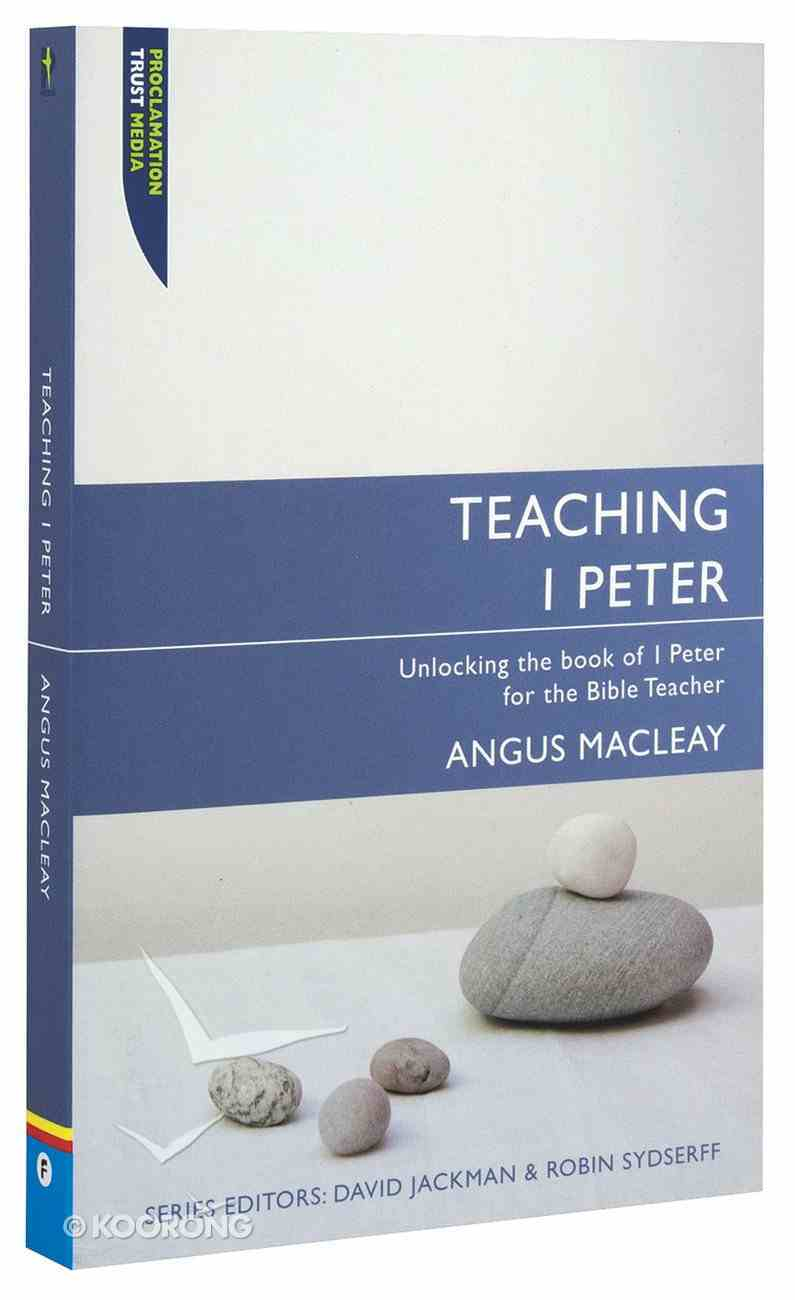 "Teaching 1 Peter (Proclamation Trust's ""Preaching The Bible"" Series) Paperback"
