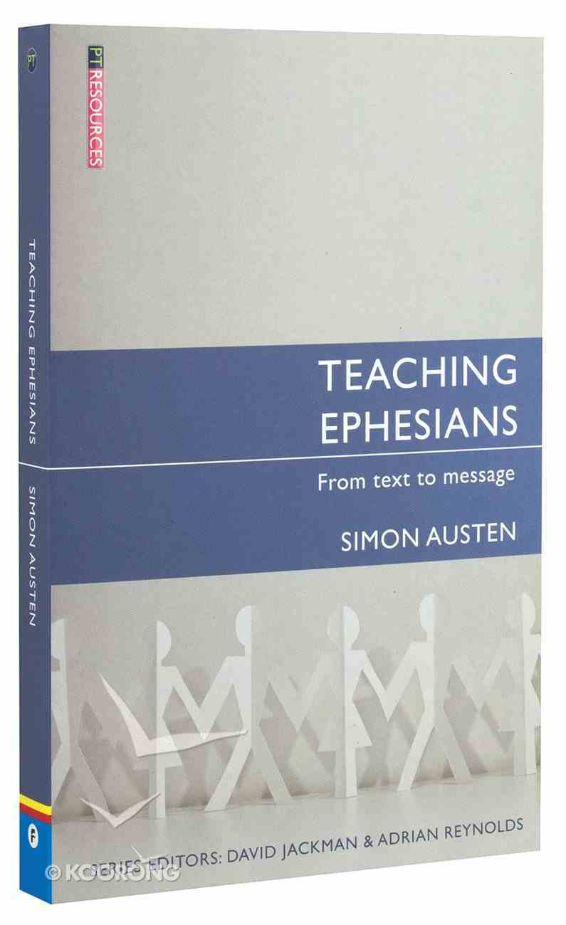 """Teaching Ephesians (Proclamation Trust's """"Preaching The Bible"""" Series) Paperback"""