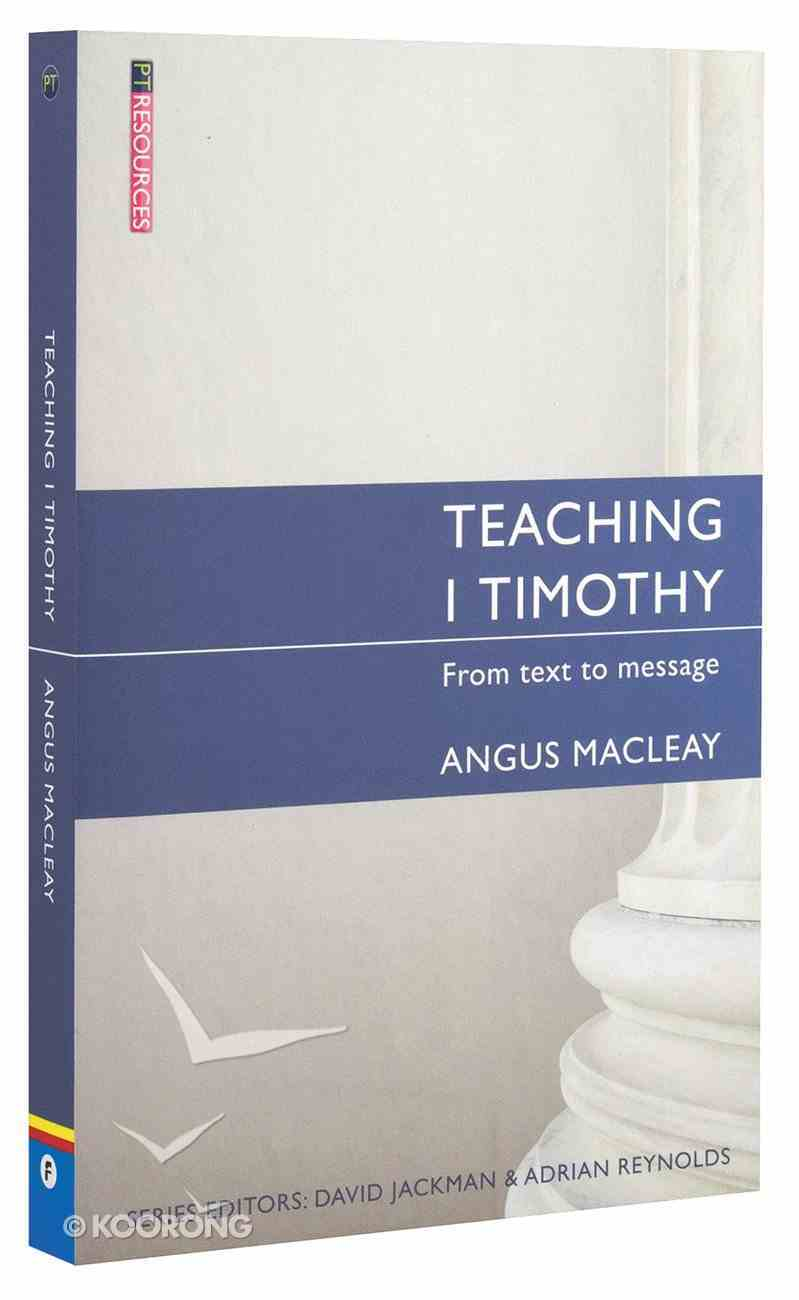 """Teaching 1 Timothy (Proclamation Trust's """"Preaching The Bible"""" Series) Paperback"""