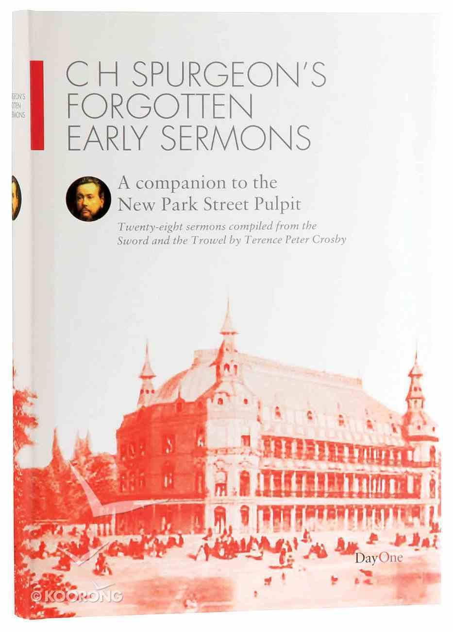 C H Spurgeon's Forgotten Early Sermons (Spurgeon Forgotten Treasures Series) Hardback