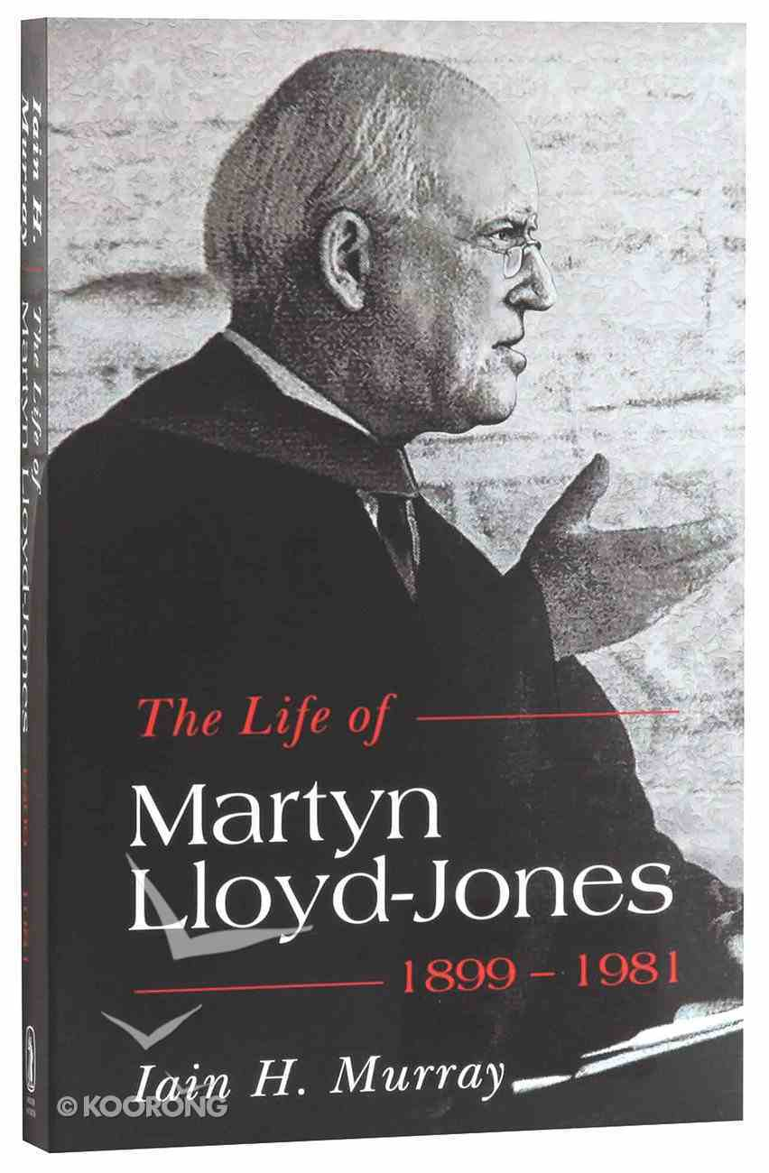 Life of Martyn Lloyd-Jones (Revised One Vol) (1899-1981) Paperback