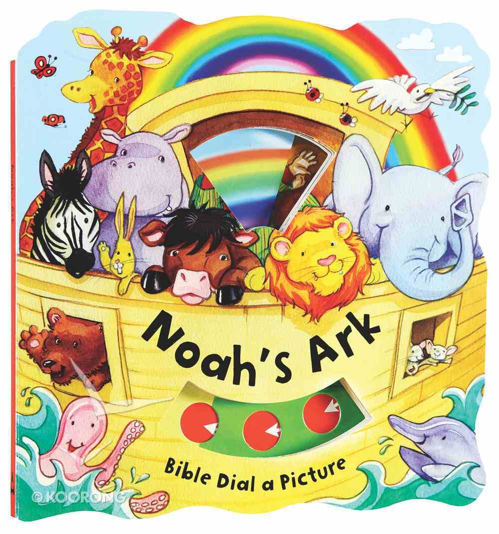 Bible Dial a Picture: Noah's Ark Board Book