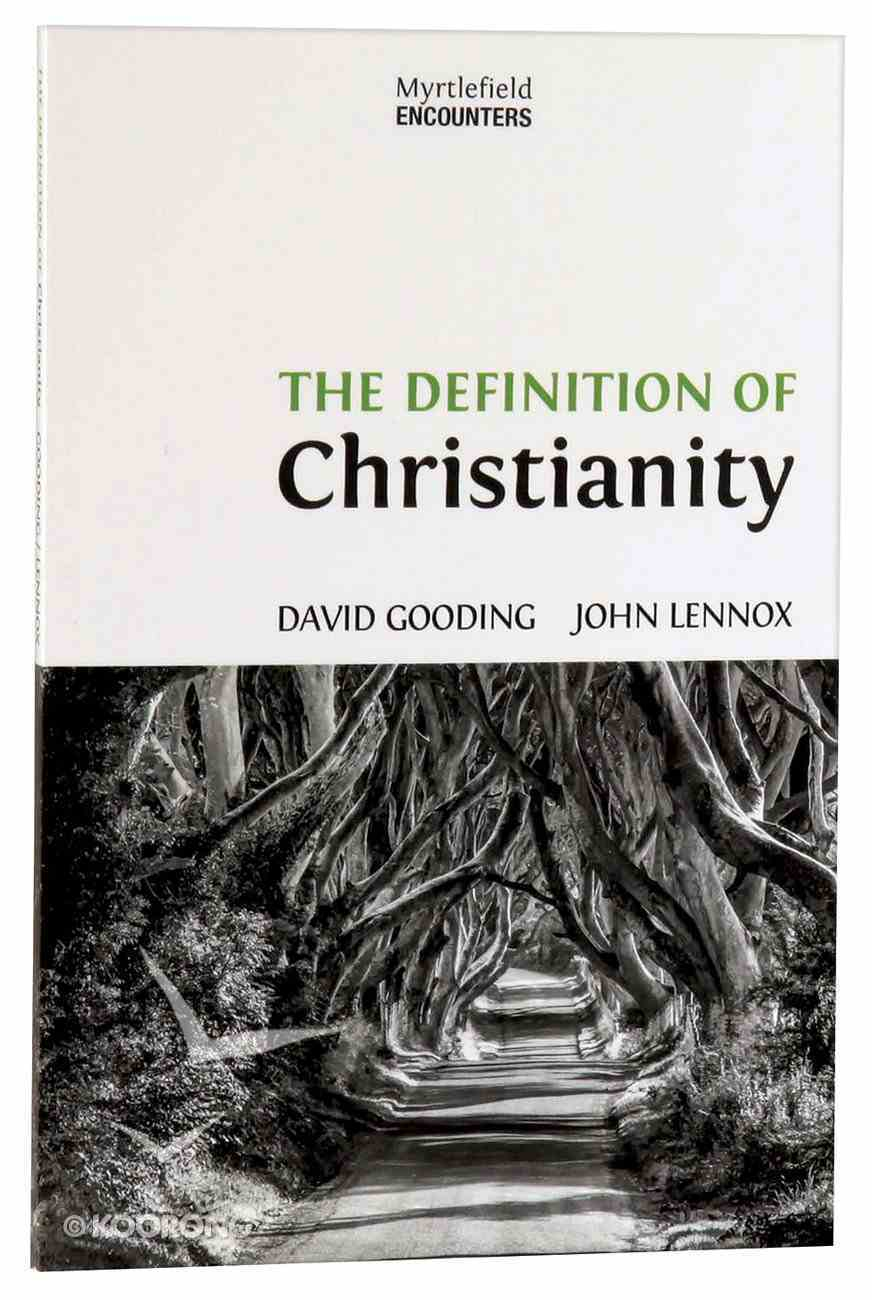 The Definition of Christianity (Myrtlefield Encounters Series) Paperback