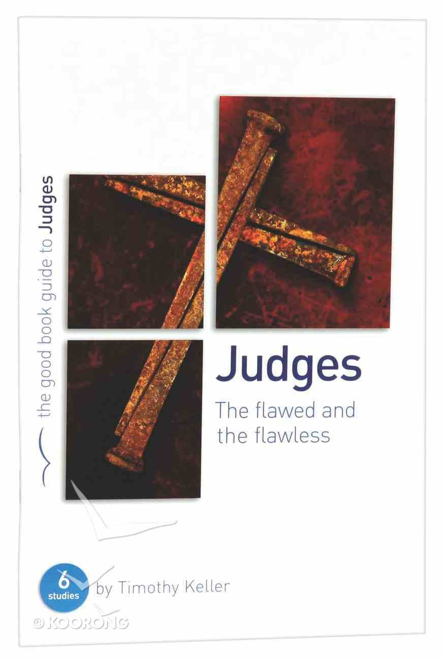 Judges - the Flawed and the Flawless (The Good Book Guides Series) Paperback