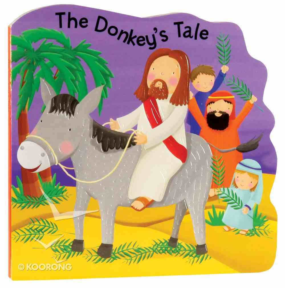 The Donkey's Tale (Bobbly Bible Tales Series) Board Book